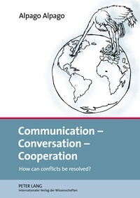 Alpago Alpago - Communication – Conversation – Cooperation - How can conflicts be resolved?.