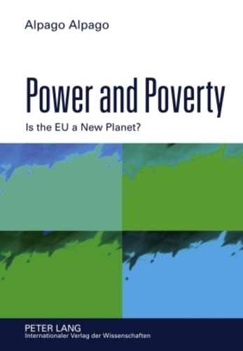 Alpago Alpago - Power and Poverty - Is the EU a New Planet?.
