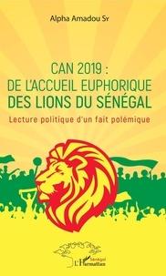 Téléchargement de livres audio sur iTunes 10 CAN 2019 : de l'accueil euphorique des Lions du Sénégal  - Lecture politique d'un fait polémique par Alpha Amadou Sy PDF PDB CHM