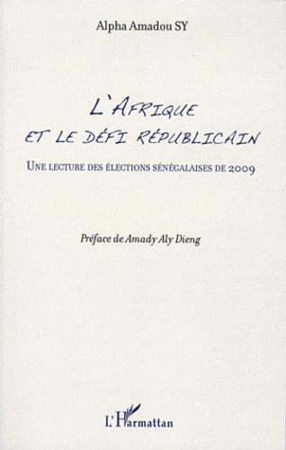 Alpha Amadou Sy - L'Afrique et le le défi républicain - Une lecture des élections sénégalaises de 2009.
