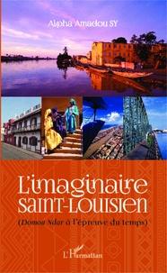 Alpha Amadou Sy - L'imaginaire Saint-Louisien - Domou Ndar à l'épreuve du temps.