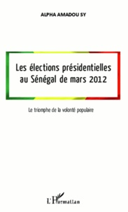 Histoiresdenlire.be Les élections présidentielles au Sénégal de mars 2012 - Le triomphe de la volonté populaire Image