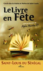 Alpha Amadou Sy - Saint-Louis du Sénégal, le livre en fête !.