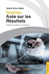 Alpha andré Ocko - Gestion Axée sur les Résultats.
