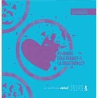 Alpha France - Pourquoi Dieu permet-il la souffrance ?.