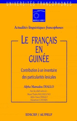 Alpha Mamadou Diallo - Le français en Guinée - Contribution à un inventaire des particularités lexicales.