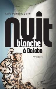 Alpha Mamadou Diallo - Nuit blanche à Dalaba.