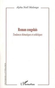 Alpha Noël Malonga - Roman congolais - Tendances thématiques et esthétiques.