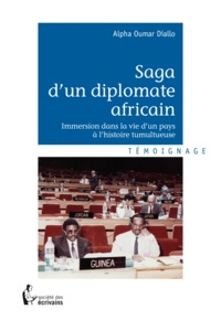 Alpha Oumar Diallo - Saga d'un diplomate africain.