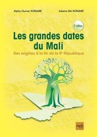 Alpha-Oumar Konaré - Les grandes dates du Mali - Des origines à la fin de la IIe République.