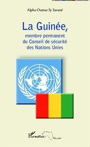 Alpha Oumar Sy Savané - La Guinée, membre permanent du Conseil de sécurité des Nations Unies.