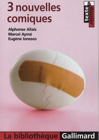 Alphonse Allais et Marcel Aymé - 3 nouvelles comiques.