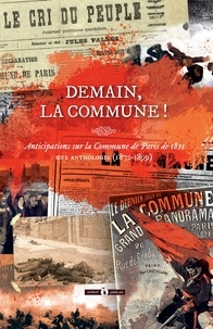 Alphonse Allais et Jules Bailly - Demain, la Commune ! - Anticipations sur la Commune de Paris de 1871 - Une anthologie (1872-1899).