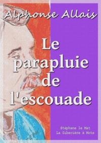 Alphonse Allais - Le parapluie de l'escouade.