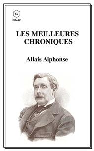 Alphonse Allais - Les meilleures chroniques.
