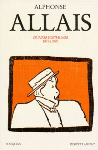 Alphonse Allais - Oeuvres posthumes - Tome 2, 1877 à 1905.