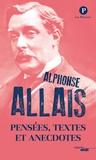 Alphonse Allais - Pensées, textes et anecdotes.