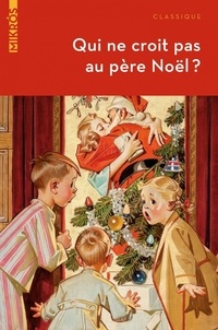 Alphonse Allais et Bret Harte - Qui ne croit pas au Père Noël ? - Contes et histoires.