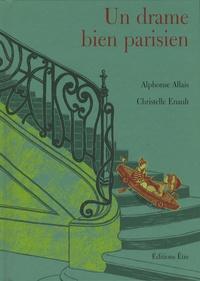 Alphonse Allais et Christelle Enault - Un drame bien parisien.