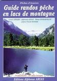 Alphonse Arias - Guide randos pêche en lacs de montagne - Pyrénées, 30 idées balades.