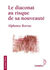 Alphonse Borras - Le diaconat au risque de sa nouveauté.