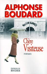 Alphonse Boudard - Chère visiteuse.