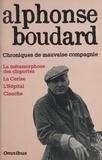 Alphonse Boudard - Chroniques de mauvaise compagnie.
