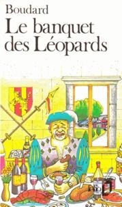Alphonse Boudard - Le banquet des léopards.