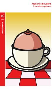 Alphonse Boudard - Le café du pauvre.