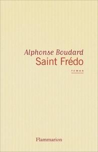Alphonse Boudard - Saint Frédo.