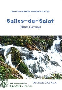 Alphonse Catala - Eaux chlorurées sodiques fortes de Salies-du-Salat (Haute-Garonne).
