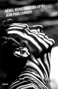 Rêves, révoltes et voluptés : Jean-Paul Curnier (1951-2017).pdf