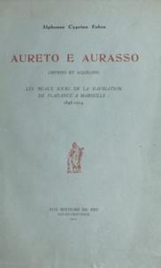 Alphonse Cyprien Fabre - Aureto e Aurasso (zéphirs et aquilons) - Les beaux jours de la navigation de plaisance à Marseille : 1846-1914.