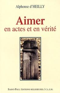 Alphonse d' Heilly - Aimer en actes et en vérité.