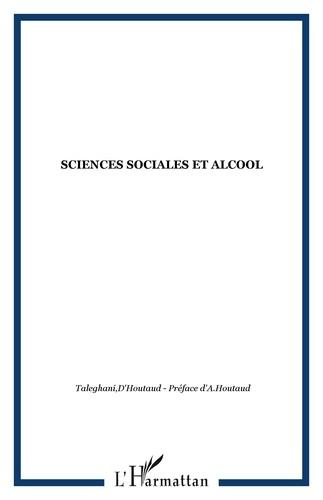 Alphonse d' Houtaud - Sciences sociales et alcool Tome 1 - Sciences sociales et alcool.