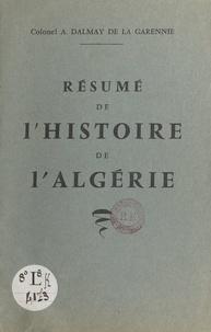 Alphonse Dalmay de La Garennie - Résumé de l'histoire de l'Algérie.