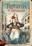 Alphonse Daudet - Aventures prodigieuses de Tartarin de Tarascon.