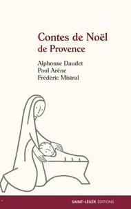 Alphonse Daudet et Paul Arène - Contes de Noël de Provence.