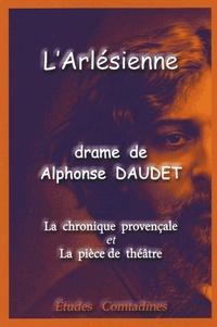 Alphonse Daudet - L'Arlésienne - La chronique provençale et la pièce de théâtre.
