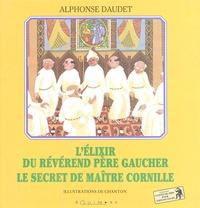 Alphonse Daudet - L'élixir du révérend père Gaucher, Le secret de maître Cornille.