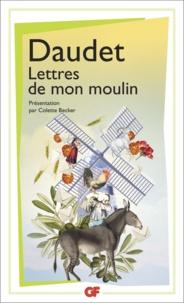 Alphonse Daudet - La bibliothèque idéale des 50 ans GF Tome 13 : Lettres de mon moulin.