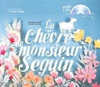 Alphonse Daudet et Camille Garoche - La chèvre de monsieur Seguin. 1 CD audio
