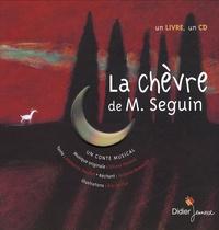 Alphonse Daudet et Olivier Penard - La chèvre de Monsieur Seguin. 1 CD audio