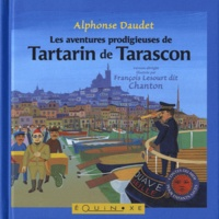 Alphonse Daudet et François Lesourt - Les aventures prodigieuses de Tartarin de Tarascon.