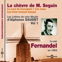 Alphonse Daudet et  Fernandel - Les Lettres de mon Moulin (Volume 1) - La chèvre de Monsieur Seguin - Le curé de Cucugnan - Les vieux - Les trois messes basses - Lu par Fernandel en 1954.