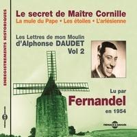Alphonse Daudet et  Fernandel - Les Lettres de mon Moulin (Volume 2) -  Le secret de Maître Cornille - La mule du Pape - Les étoiles - L'Arlésienne - Lu par Fernandel en 1954.