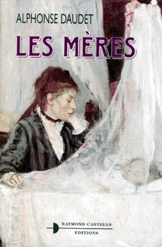 Alphonse Daudet - Les mères - [anthologie.