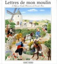 Alphonse Daudet et Danièle Bour - Lettres de mon moulin.