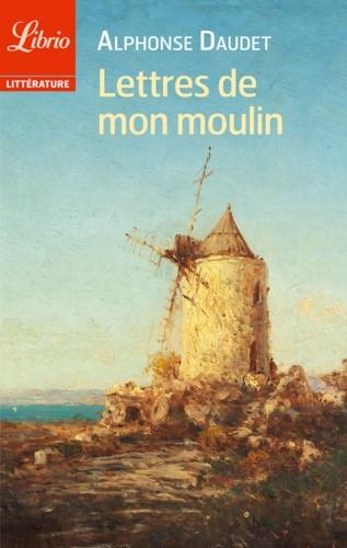 Lettres de mon moulin - Alphonse Daudet - Format PDF - 9782290080139 - 1,99 €