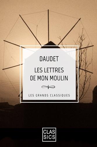 Lettres de mon moulin - Alphonse Daudet - Format ePub - 9782363152961 - 0,99 €